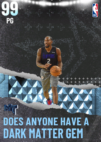 does anyone have a dark matter gem - NBA 2K21 Custom Card ...
